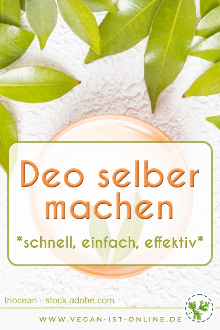 Deo selber machen - schnell, einfach, effektiv | Mehr Infos auf www.vegan-ist-online.de