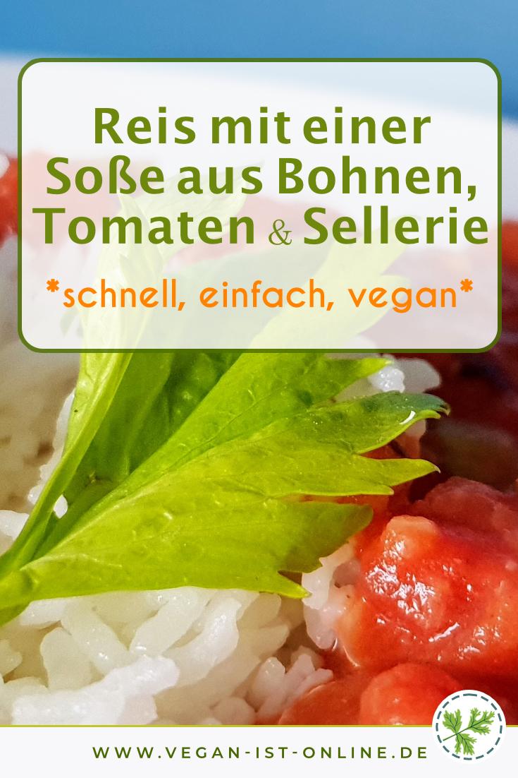 Reis mit einer Soße aus Bohnen, Tomaten & Sellerie - schnell, einfach, vegan | Mehr Infos auf www.vegan-ist-online.de