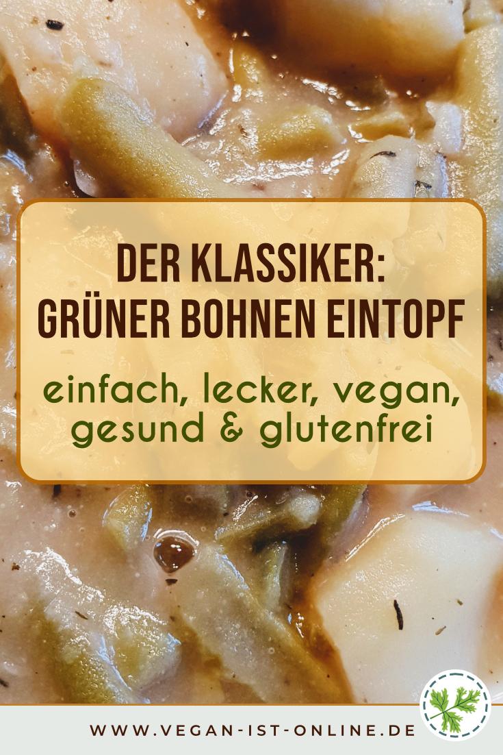 Der Klassiker - grüner Bohnen Eintopf - einfach, lecker, vegan, gesund & glutenfrei