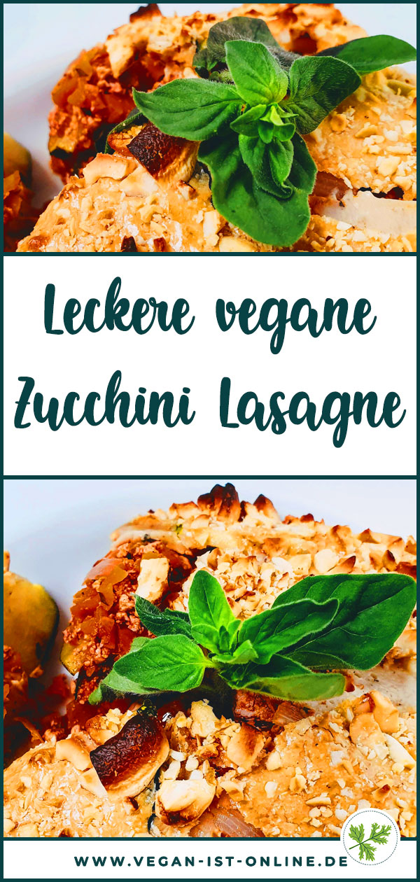 Leckere vegane Zucchini Lasagne | Mehr Infos auf www.vegan-ist-online.de